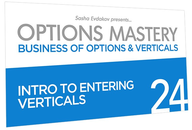 Business of Options and Verticals Options Mastery Course Thumbnail for Module 24 Intro to Entering Verticals