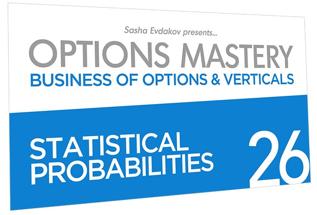 Business of Options and Verticals Options Mastery Course Thumbnail for Module 26 Statistical Probabilities
