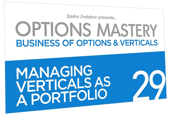 Business of Options and Verticals Options Mastery Course Thumbnail for Module 29 Managing Verticals as a Portfolio
