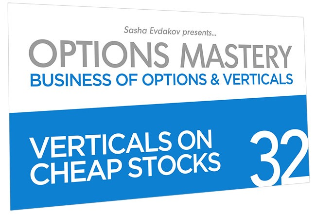 Business of Options and Verticals Options Mastery Course Thumbnail for Module 32 Verticals on Cheap Stocks