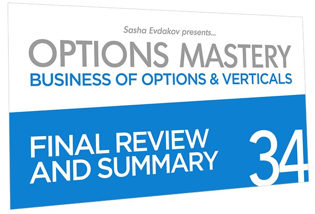 Business of Options and Verticals Options Mastery Course Thumbnail for Module 34 Final Review and Summary