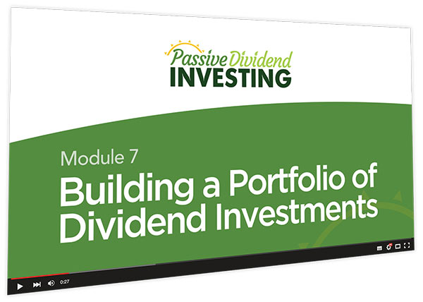 Passive Dividend Investing Course Thumbnail for Module 7 Building a Portfolio of Dividend Investments