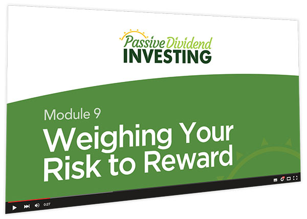 Passive Dividend Investing Course Thumbnail for Module 9 Weighing Your Risk to Reward