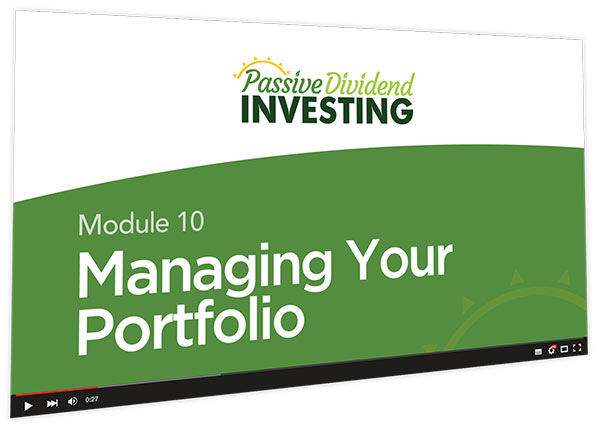Passive Dividend Investing Course Thumbnail for Module 10 Managing Your Portfolio