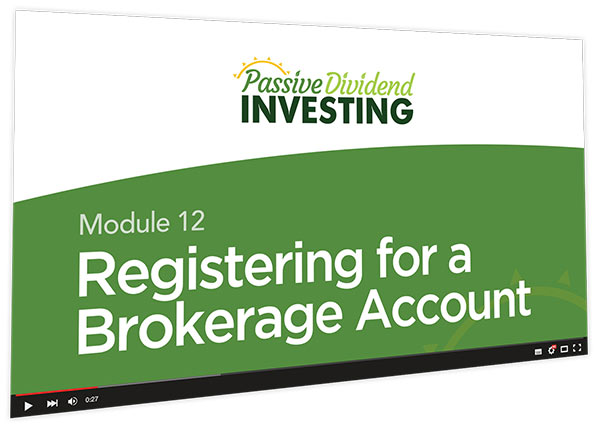 Passive Dividend Investing Course Thumbnail for Module 12 Registering for a Brokerage Account