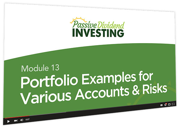 Passive Dividend Investing Course Thumbnail for Module 13 Portfolio Examples for Various Accounts & Risks