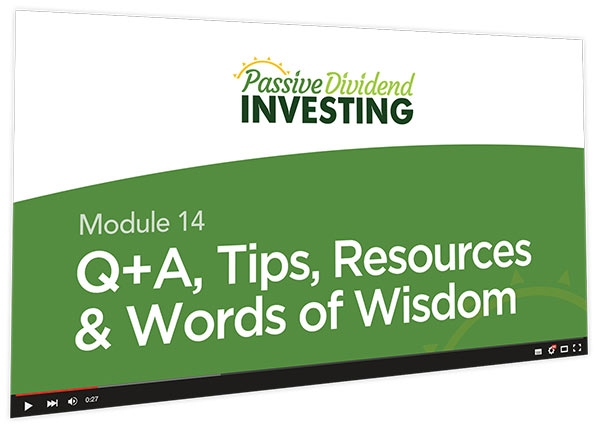 Passive Dividend Investing Course Thumbnail for Module 14 Q+A, Tips, Resources & Words of Wisdom